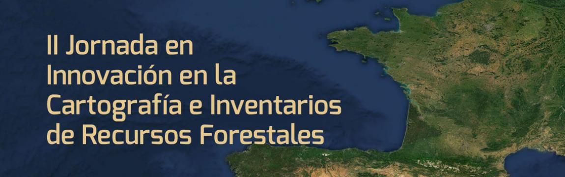 II Jornada en Innovación en la Cartografía e Inventarios de Recursos Forestales